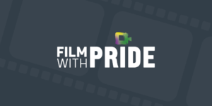 Film With Pride Opens For Submissions for New Season